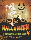Halloween Activity Books for Kids: A Fun Kid Workbook Game For Learning, Halloween Word Search for Kids, Scary Coloring Pages, Mazes, Sudokus and More Cover Image