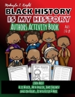 Black History Is My History - Authors: Gift for African American Children 7 - 10, Coloring and Writing Activity Book for Boys and Girls - Affirm Your Cover Image