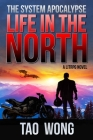 Life in the North: A LitRPG Apocalypse: The System Apocalyse: Book 1 Cover Image