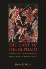 The Last of the Rephaim: Conquest and Cataclysm in the Heroic Ages of Ancient Israel (Ilex) Cover Image