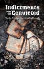 Indictments from the Convicted: Rants, Articles, Interviews and Essays Cover Image