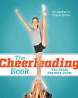 The Cheerleading Book: The Young Athlete's Guide Cover Image