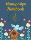Manuscript Notebook: Standard Manuscript Paper. Blank Sheet Music Notebook. Songwriting of Staff Paper Musicians Notebook 12 Staves per Pag Cover Image