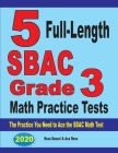 5 Full-Length SBAC Grade 3 Math Practice Tests: The Practice You Need to Ace the SBAC Math Test Cover Image