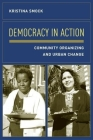 Democracy in Action: Community Organizing and Urban Change Cover Image