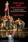Populism and Performance in the Bolivarian Revolution of Venezuela (Performance Works) Cover Image