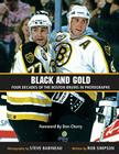 Black and Gold: Four Decades of the Boston Bruins in Photographs Cover Image