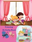 Coloring Activity Book: Coloring Book for Kids Drawing Try Different Ways to Color Paint with Fingers, Markers, Paints and more Cover Image