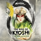Avatar: The Last Airbender: The Rise of Kyoshi Lib/E Cover Image