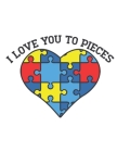 I Love You to Pieces: Hexagon Notebook - Hexagon Paper Large Cover Image
