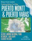 Trekking/Hiking Trail Map Puerto Montt & Puerto Varas Alerce Andino National Park Reloncavi, Lago Chapo, Calbuco Volcano Chile Los Lagos Topographic M Cover Image