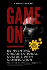 Game On - Reinventing Organizational Culture with Gamification Cover Image
