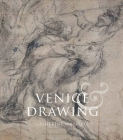 Venice and Drawing 1500-1800: Theory, Practice and Collecting Cover Image