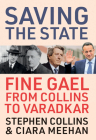 Saving the State: Fine Gael from Collins to Varadkar Cover Image