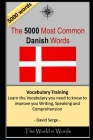 The 5000 Most Common Danish Words: Vocabulary Training: Learn the Vocabulary you need to know to improve you Writing, Speaking and Comprehension Cover Image