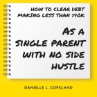 How to Clear Debt Making Less Than $40k: As a single parent with no side hustle Cover Image