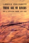 These are My Rivers: New & Selected Poems 1955-1993 Cover Image
