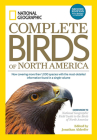 National Geographic Complete Birds of North America, 2nd Edition: Now Covering More Than 1,000 Species With the Most-Detailed Information Found in a Single Volume Cover Image