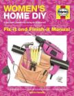 Women's Home DIY: Covers All Rooms and All Projects (Owners' Workshop Manual) Cover Image
