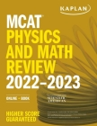 MCAT Physics and Math Review 2022-2023: Online + Book (Kaplan Test Prep) Cover Image