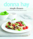 Simple Dinners: 140+ New Recipes, Clever Ideas and Speedy Solutions Forevery Day Cover Image