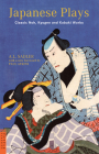 Japanese Plays: Classic Noh, Kyogen and Kabuki Works (Tuttle Classics of Japanese Literature) Cover Image