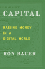 Capital: Raising Money in a Digital World Cover Image