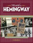 Hidden Hemingway: Inside the Ernest Hemingway Archives of Oak Park Cover Image