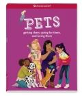 Pets: Getting Them, Caring for Them, and Loving Them Cover Image