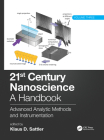21st Century Nanoscience - A Handbook: Advanced Analytic Methods and Instrumentation (Volume 3) Cover Image