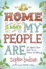 Home Is Where My People Are: The Roads That Lead Us to Where We Belong Cover Image