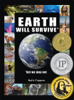 Earth Will Survive: ...but we may not Cover Image