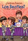 Quienes Fueron los Beatles? = Who Were the Beatles? Cover Image