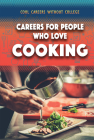Careers for People Who Love Cooking (Cool Careers Without College) Cover Image