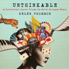 Unthinkable: An Extraordinary Journey Through the World's Strangest Brains Cover Image