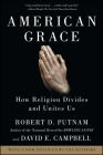 American Grace: How Religion Divides and Unites Us Cover Image