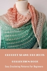 Crochet Shawl Projects Collection Book: Easy Crocheting Patterns For Beginners: Beautiful Crochet Shawl Patterns ideas in 2021 Cover Image
