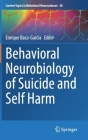 Behavioral Neurobiology of Suicide and Self Harm (Current Topics in Behavioral Neurosciences #46) Cover Image