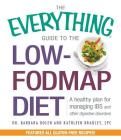 The Everything Guide To The Low-FODMAP Diet: A Healthy Plan for Managing IBS and Other Digestive Disorders (Everything®) Cover Image