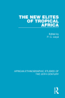 The New Elites of Tropical Africa Cover Image