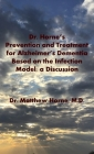 Dr. Horne's Prevention and Treatment for Alzheimer's Dementia Based on the Infection Model; a Discussion Cover Image