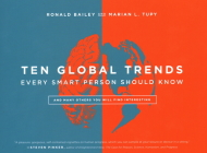 Ten Global Trends Every Smart Person Should Know: And Many Others You Will Find Interesting Cover Image