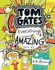 Tom Gates: Everything's Amazing (Sort Of) Cover Image