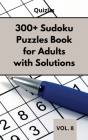 300+ Sudoku Puzzles Book for Adults with Solutions VOL 8: Easy Enigma Sudoku for Beginners, Intermediate and Advanced. Cover Image