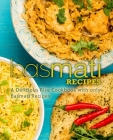 Basmati Recipes: A Delicious Rice Cookbook with only Basmati Recipes (2nd Edition) Cover Image