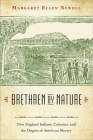 Brethren by Nature: New England Indians, Colonists, and the Origins of American Slavery Cover Image