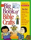 The Big Book of Bible Crafts: 100 Bible-Teaching Crafts Using Economical, Easy-to-Find Supplies! (Big Books) Cover Image