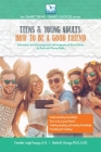 How to Be a Good Friend: For Teens and Young Adults Cover Image