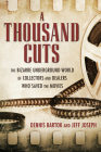 A Thousand Cuts: The Bizarre Underground World of Collectors and Dealers Who Saved the Movies Cover Image