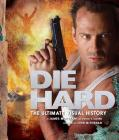 Die Hard: The Ultimate Visual History Cover Image